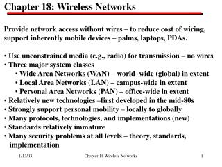 Chapter 18: Wireless Networks  Provide network access without wires – to reduce cost of wiring,
