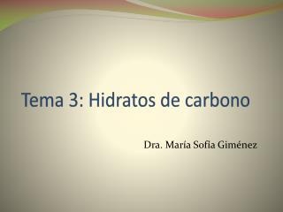 Tema 3: Hidratos de carbono
