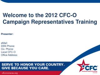 Welcome to the 2012 CFC-O Campaign Representatives Training