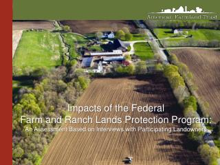 Impacts of the Federal  Farm and Ranch Lands Protection Program: