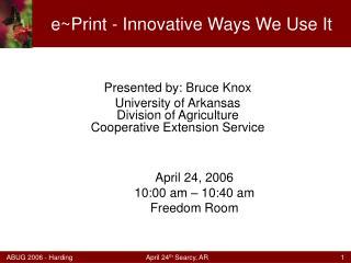 e~Print - Innovative Ways We Use It