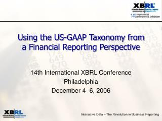 Using the US-GAAP Taxonomy from a Financial Reporting Perspective