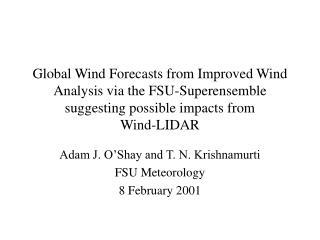 Adam J. O'Shay and T. N. Krishnamurti FSU Meteorology 8 February 2001