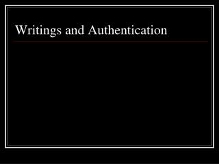 Writings and Authentication