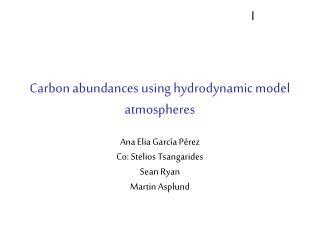 Carbon abundances using hydrodynamic model atmospheres
