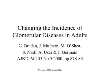 Changing the Incidence of Glomerular Diseases in Adults