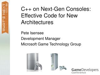 C++ on Next-Gen Consoles: Effective Code for New Architectures