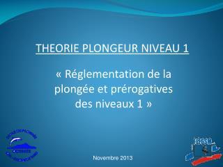 «Réglementation de la plongée et prérogatives des niveaux 1»