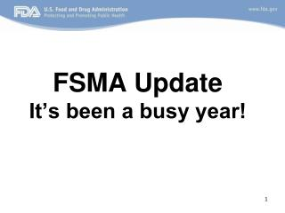 FSMA Update It's been a busy year!