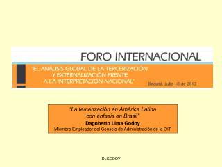 """La tercerización en América Latina                   con énfasis en Brasil"" Dagoberto Lima Godoy"