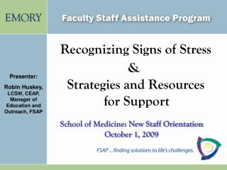 Recognizing Signs of Stress  &   Strategies and Resources     for Support