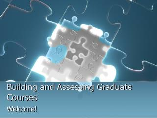 Building and Assessing Graduate Courses