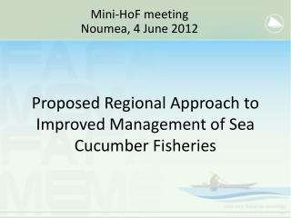 Proposed Regional Approach to Improved Management of Sea Cucumber Fisheries
