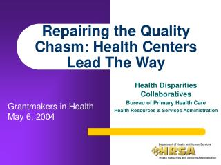 Repairing the Quality Chasm: Health Centers Lead The Way