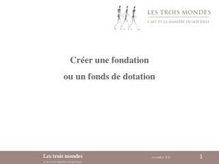 Créer une fondation ou un fonds de dotation