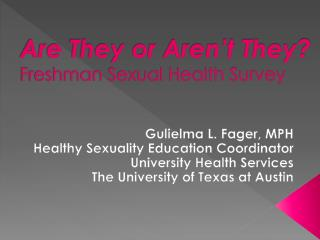 Are They or Aren't They? Freshman Sexual Health Survey