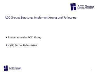 ACC Group; Beratung, Implementierung und Follow-up