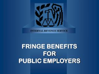 FRINGE BENEFITS FOR PUBLIC EMPLOYERS