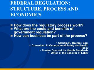 FEDERAL REGULATION:  STRUCTURE, PROCESS AND ECONOMICS