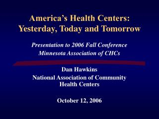 America's Health Centers: Yesterday, Today and Tomorrow