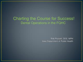 Charting the Course for Success! Dental Operations in the FQHC
