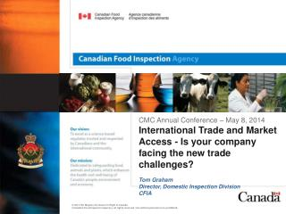CMC Annual Conference – May 8, 2014 International Trade and Market Access - Is your company