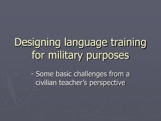 Designing language training  for military purposes