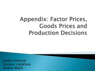 Appendix :  Factor Prices ,  Goods Prices  and  Production Decisions