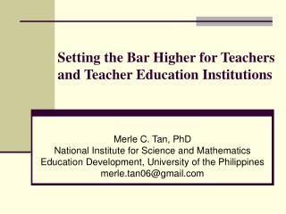 Setting the Bar Higher for Teachers and Teacher Education Institutions