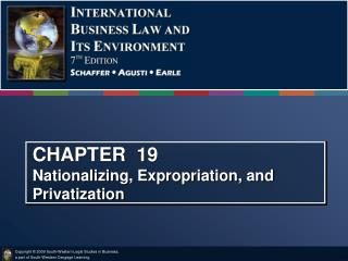 CHAPTER  19            Nationalizing, Expropriation, and Privatization