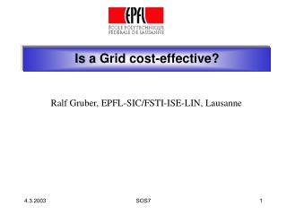 Is a Grid cost-effective?