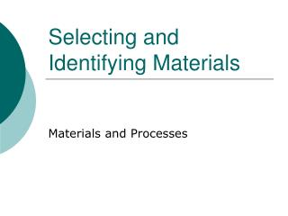 Selecting and Identifying Materials
