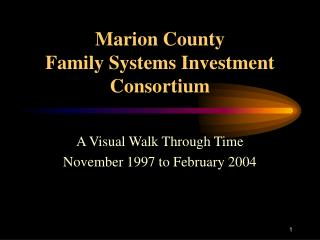 Marion County  Family Systems Investment Consortium