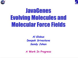 JavaGenes Evolving Molecules and Molecular Force Fields