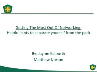 Getting The Most Out Of Networking:  Helpful hints to separate yourself from the pack