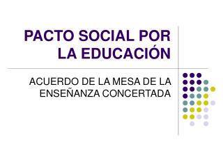 PACTO SOCIAL POR LA EDUCACIÓN