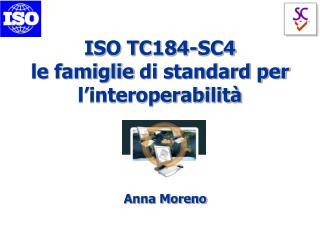 ISO TC184-SC4 le  famiglie  di standard per  l'interoperabilità