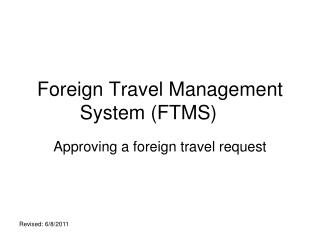 Foreign Travel Management System (FTMS)