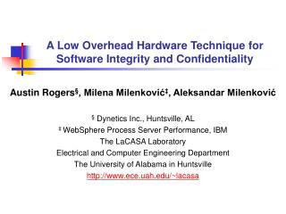 A Low Overhead Hardware Technique for Software Integrity and Confidentiality