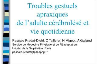 Troubles gestuels apraxiques  de l adulte c r brol s  et vie quotidienne