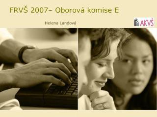 FRVŠ 2007– Oborová komise E
