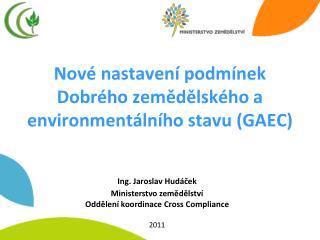 Nov� nastaven� podm�nek Dobr�ho zem?d?lsk�ho a environment�ln�ho stavu (GAEC)