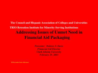 Presenter:  Dolores S. Davis Financial Aid Director Clark Atlanta University February 29, 2003