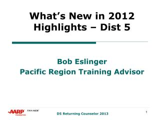 What's New in 2012 Highlights – Dist 5