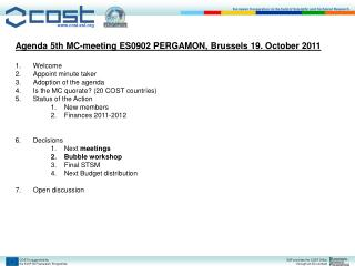 Agenda 5th MC-meeting ES0902 PERGAMON, Brussels 19. October 2011 Welcome Appoint minute taker