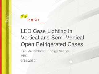 LED Case Lighting in Vertical and Semi-Vertical Open Refrigerated Cases