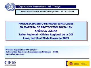 FORTALECIMIENTO DE REDES SINDICALES EN MATERIA DE PROTECCI�N SOCIAL EN AM�RICA LATINA