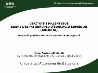 Joan Carbonell Manils Ex-vicerector d'Estudiants i de Cultura (2003-2009)