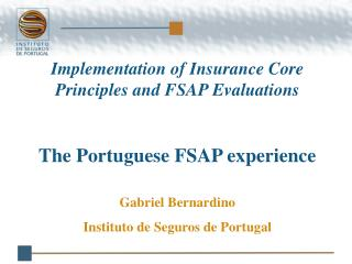 Implementation of Insurance Core Principles and FSAP Evaluations The Portuguese FSAP experience