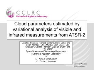 Outline Why use ATSR? Why Variational Analysis? Forward Model Examples Validation Level 3 products